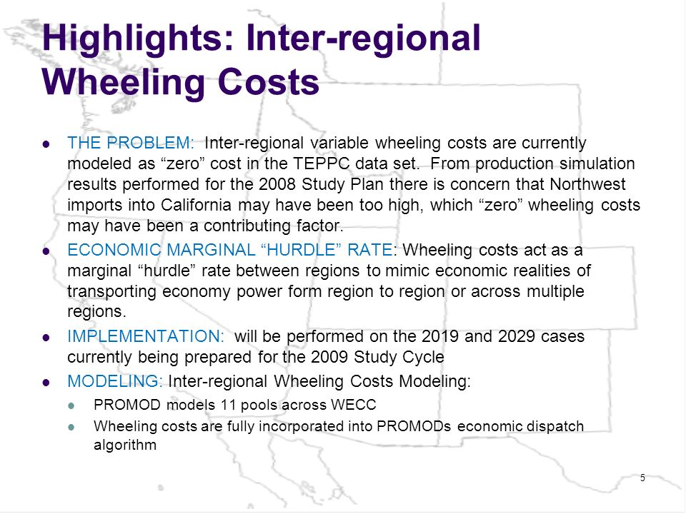 Highlights: Inter-regional Wheeling Costs THE PROBLEM: Inter-regional variable wheeling costs are currently modeled as zero cost in the TEPPC data set.