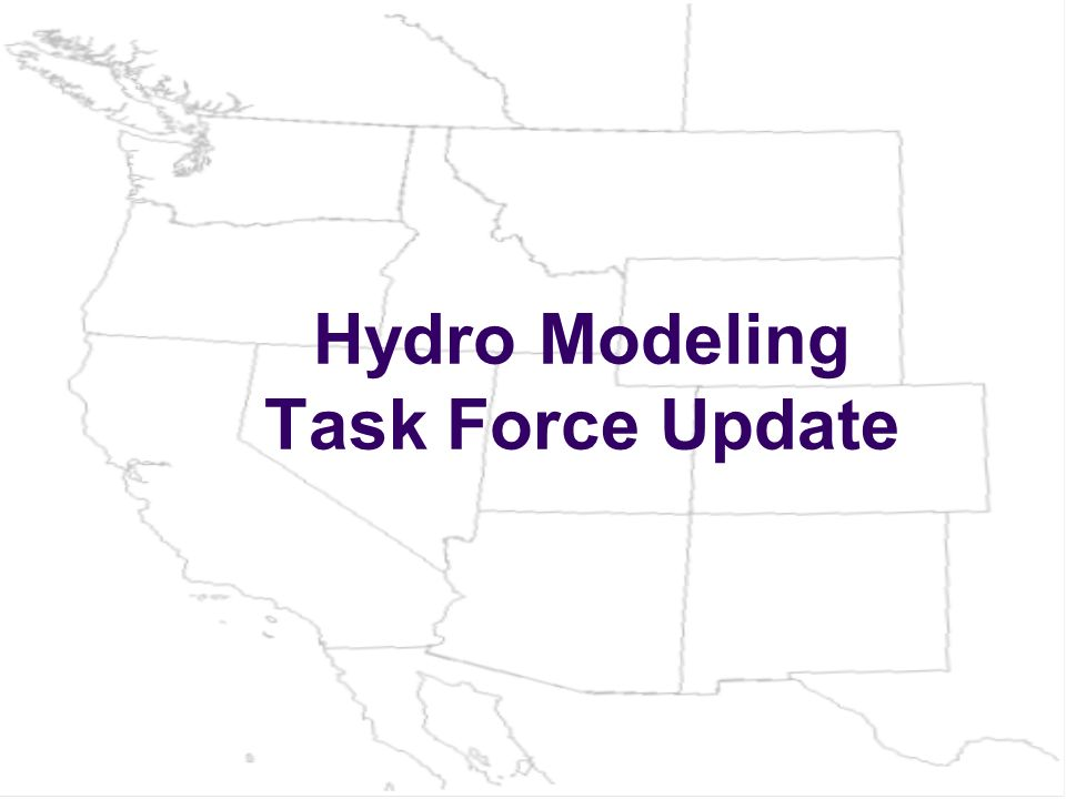 Hydro Modeling Task Force Update