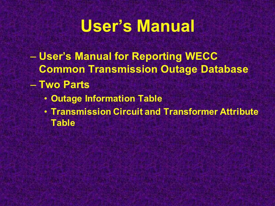 For PCC/OC Approval For Approval vote – Approval of the (2) Documents: –Users Manual for Reporting to WECC Common transmission Outage Database; –Forced Outage Performance of 200kV and above Transmission Lines, Cables and Transformers; Charges WECC Staff/RPEWG to collect and aggregate the transmission outage data and Reliability Subcommittee to issue Annual Report starting in May 2007 for 2006 outage data