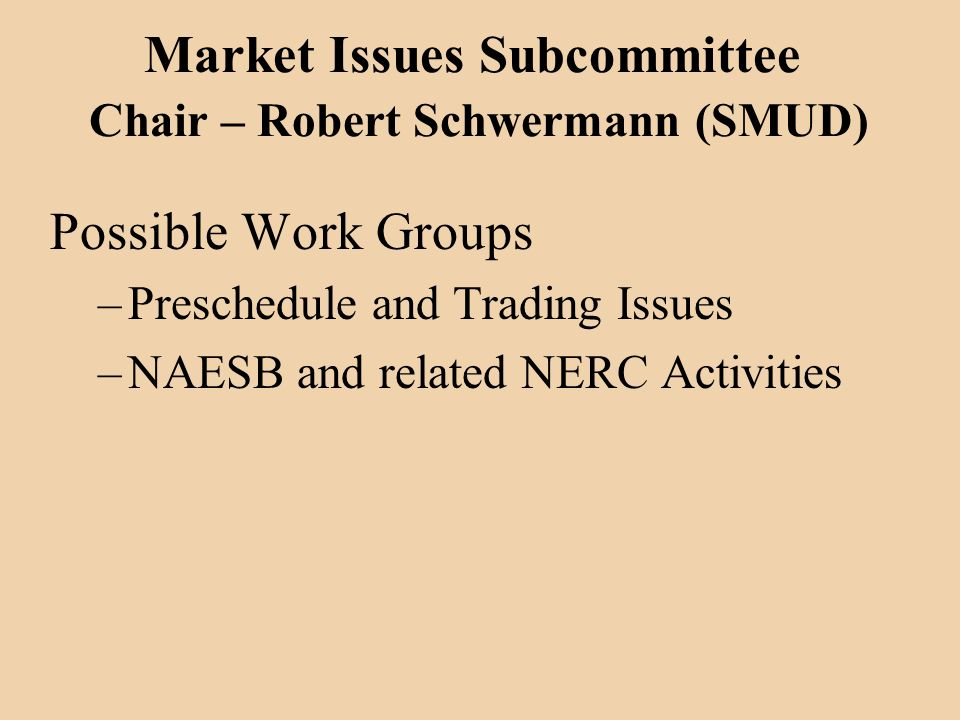 Subcommittee Assignments Develop Scope Statement Work Groups – Permanent –Deals with ongoing issues –Develops items to be handled by subcommittee Task Forces –Issue Specific (Temporary) Goal – Build Consensus among members on specific issues