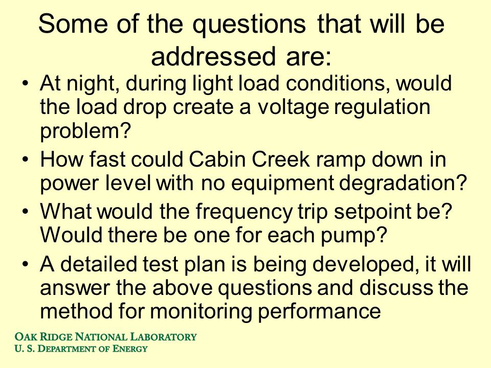 Some of the questions that will be addressed are: At night, during light load conditions, would the load drop create a voltage regulation problem? How