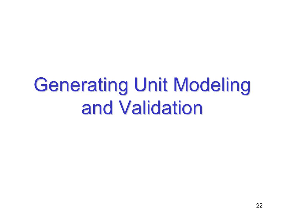 22 Generating Unit Modeling and Validation