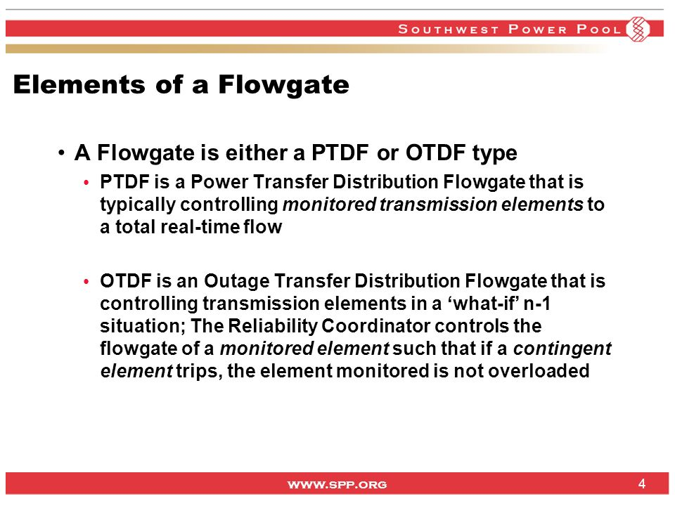www.spp.org PTDF Flowgate Example A collection of Transmission system elements grouped together and controlled to a collective rating Flowgate examples: SPPSPSTIES, SPSSPPTIES, GENTLMREDWIL 5