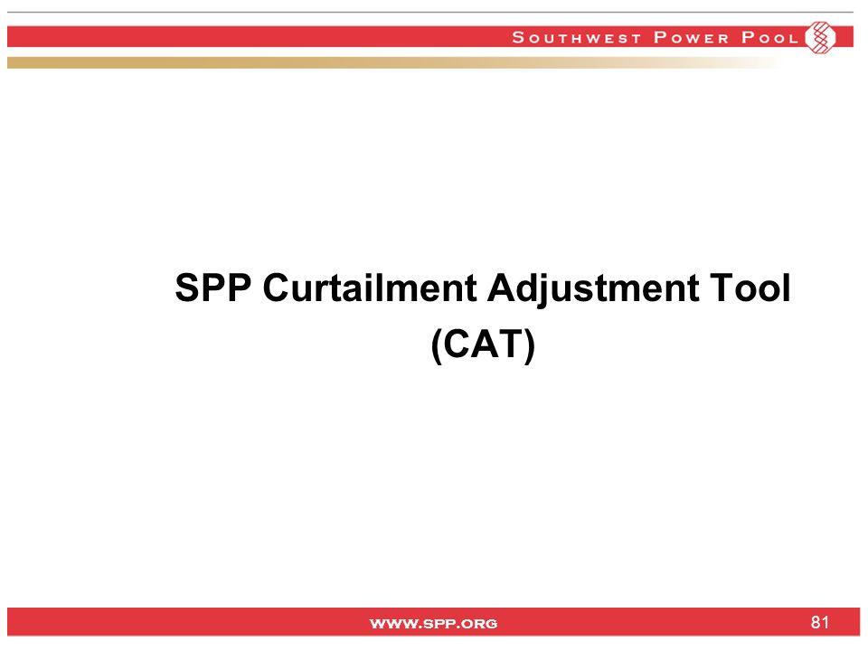 www.spp.org SPP Curtailment Adjustment Tool (CAT) 81