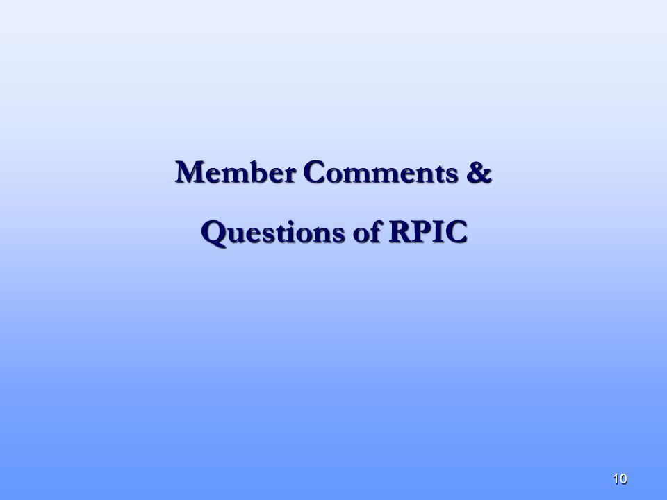 10 Member Comments & Questions of RPIC