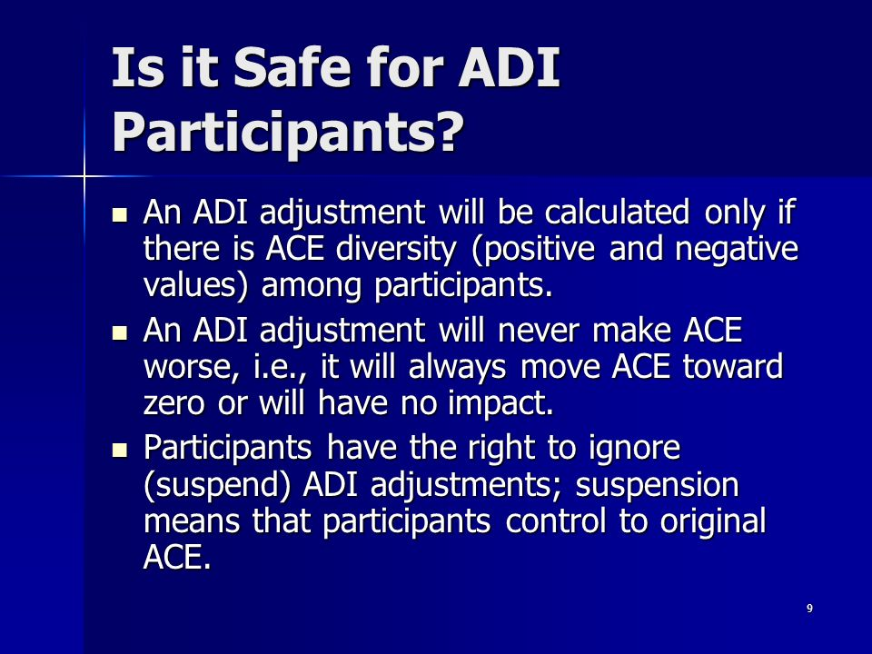 10 ADI is inherently fail-safe.ADI is inherently fail-safe.
