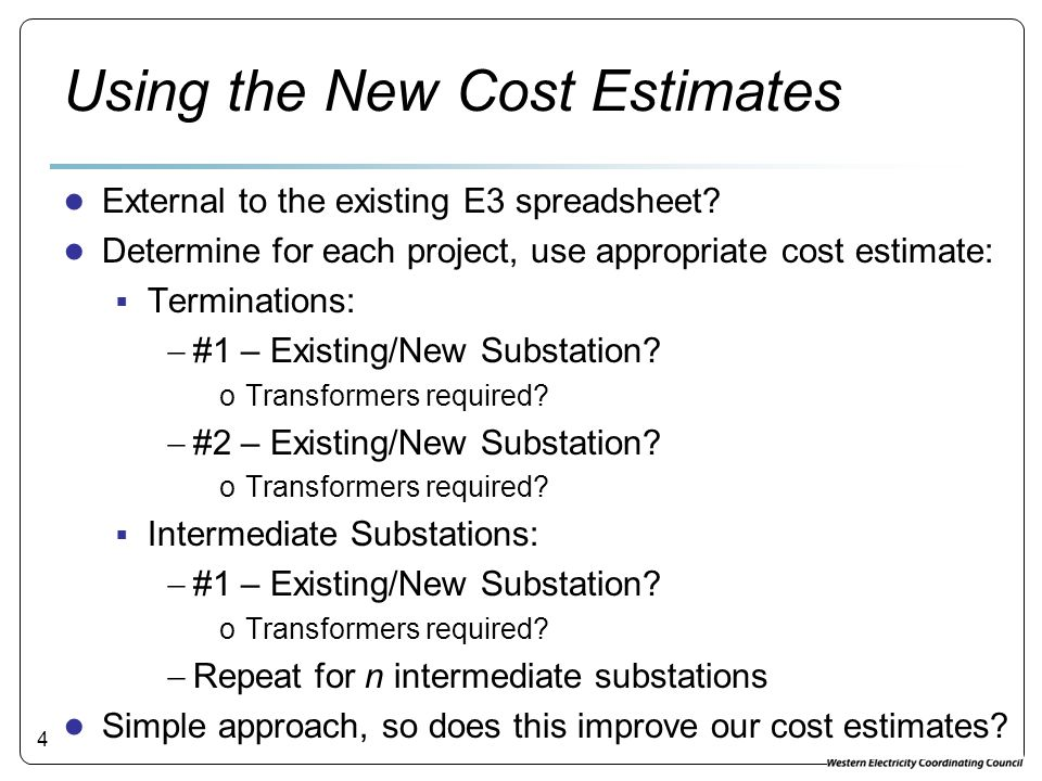 Using the New Cost Estimates External to the existing E3 spreadsheet.
