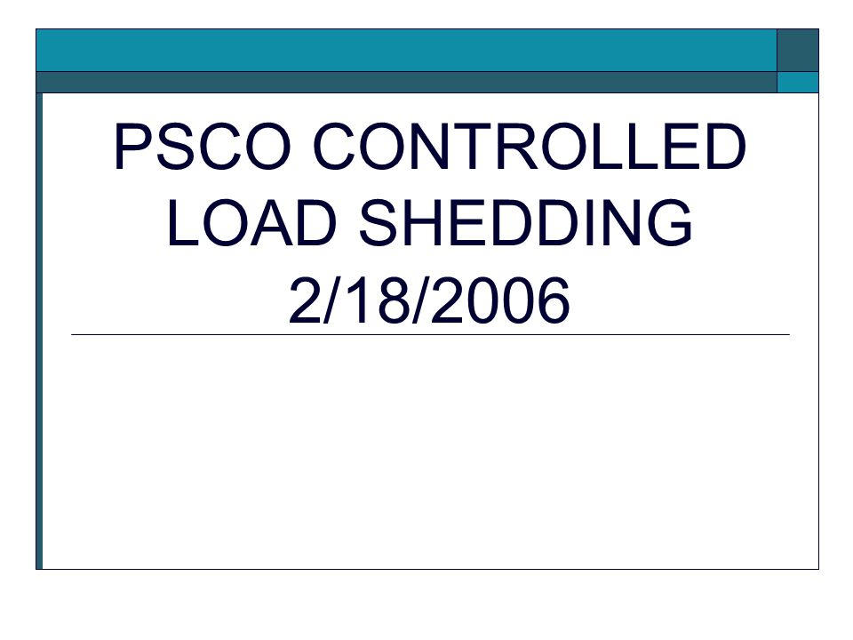 PSCO CONTROLLED LOAD SHEDDING 2/18/2006