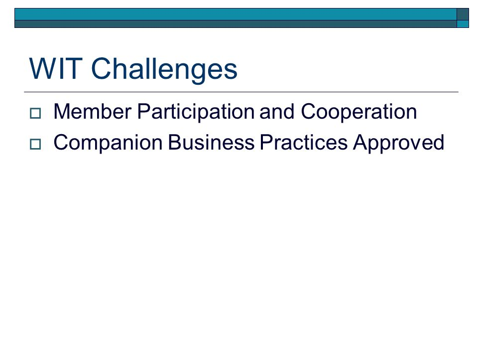 WIT Challenges Member Participation and Cooperation Companion Business Practices Approved