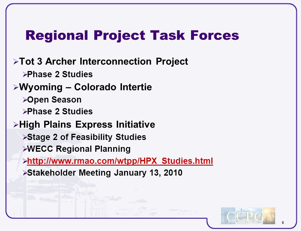 8 Regional Project Task Forces Tot 3 Archer Interconnection Project Phase 2 Studies Wyoming – Colorado Intertie Open Season Phase 2 Studies High Plains Express Initiative Stage 2 of Feasibility Studies WECC Regional Planning http://www.rmao.com/wtpp/HPX_Studies.html Stakeholder Meeting January 13, 2010