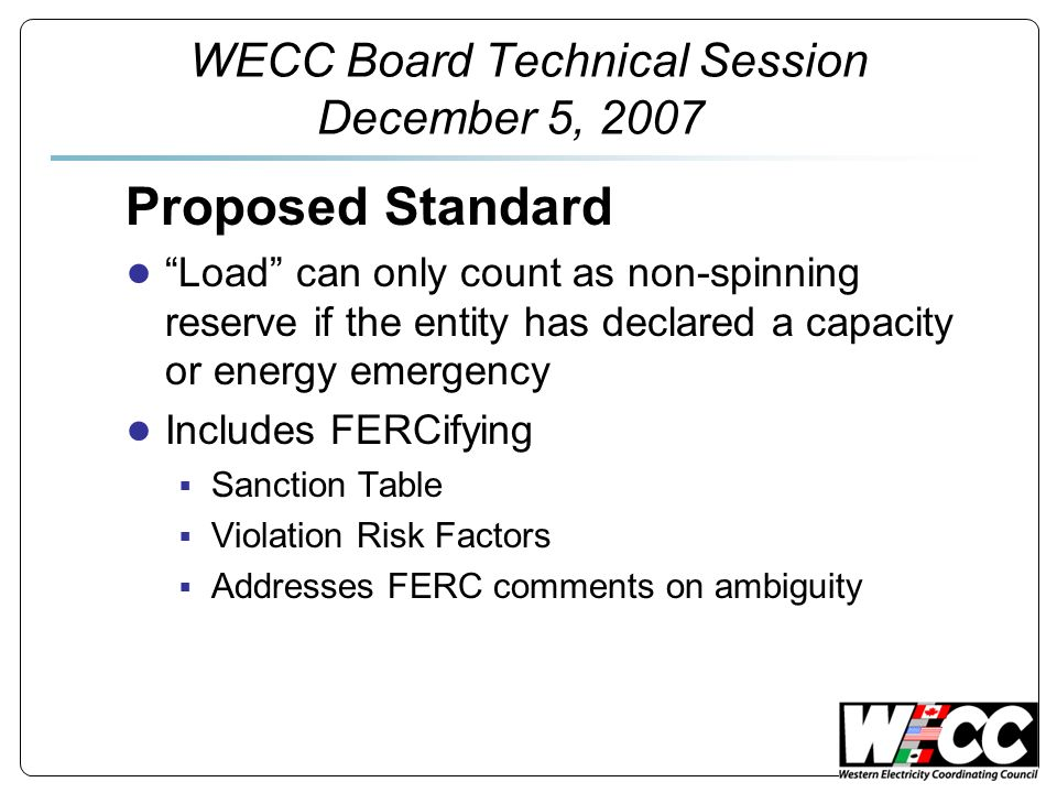 Proposed Standard Load can only count as non-spinning reserve if the entity has declared a capacity or energy emergency Includes FERCifying Sanction T