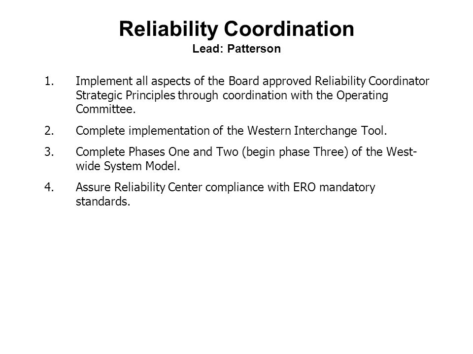 Reliability Coordination Lead: Patterson 1.