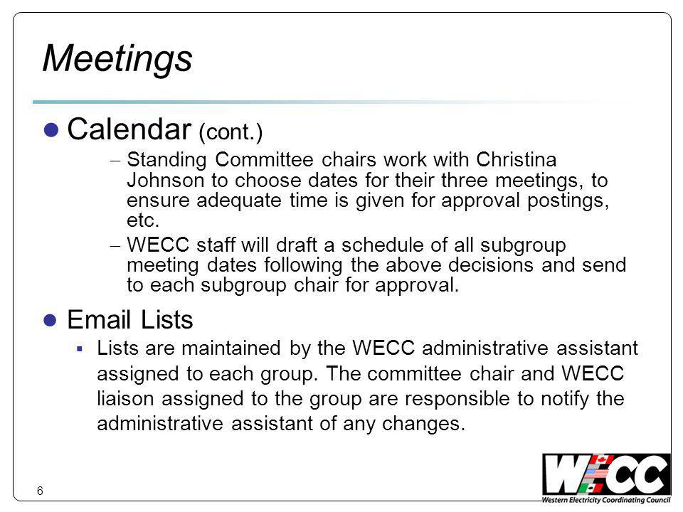 Meetings Calendar (cont.) Standing Committee chairs work with Christina Johnson to choose dates for their three meetings, to ensure adequate time is given for approval postings, etc.