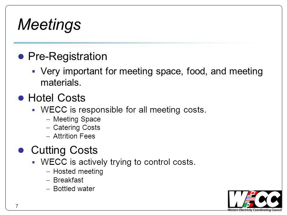 Meetings Pre-Registration Very important for meeting space, food, and meeting materials.