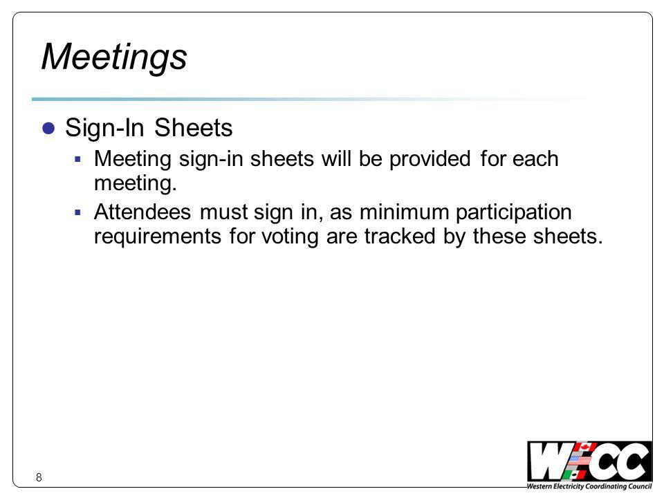 Meetings Sign-In Sheets Meeting sign-in sheets will be provided for each meeting.