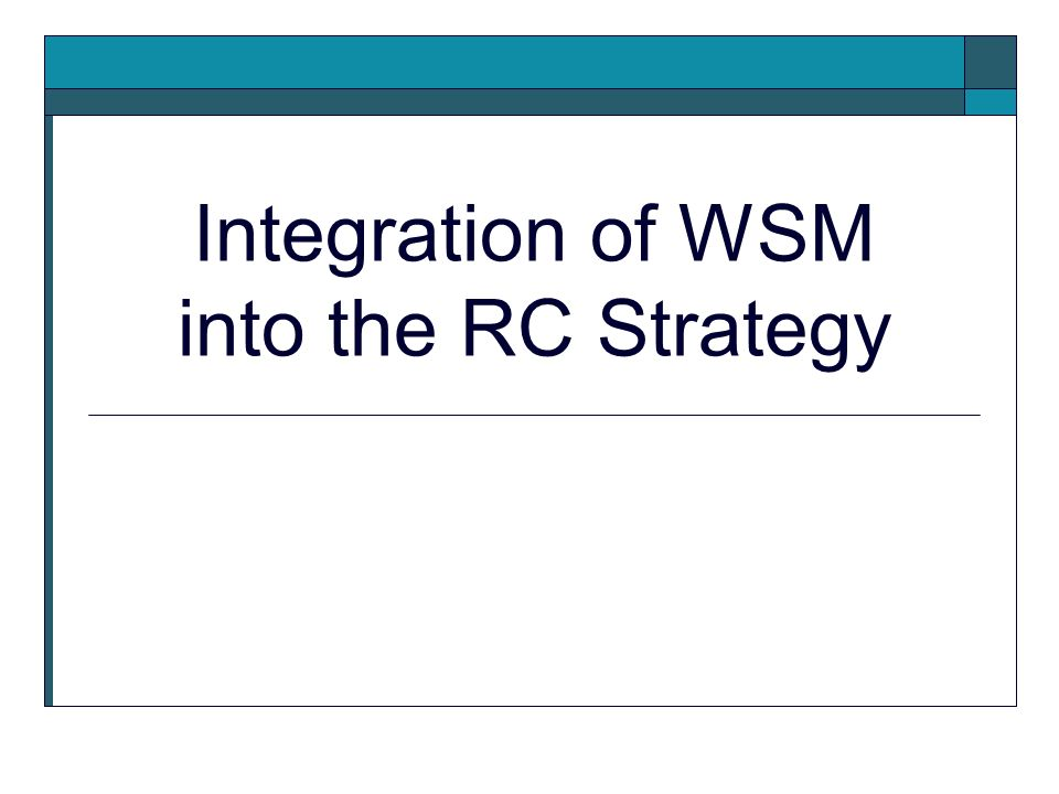 Integration of WSM into the RC Strategy