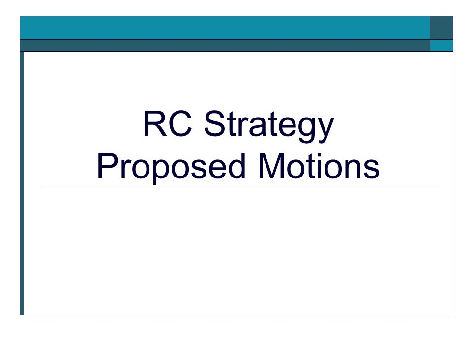 RC Strategy Proposed Motions