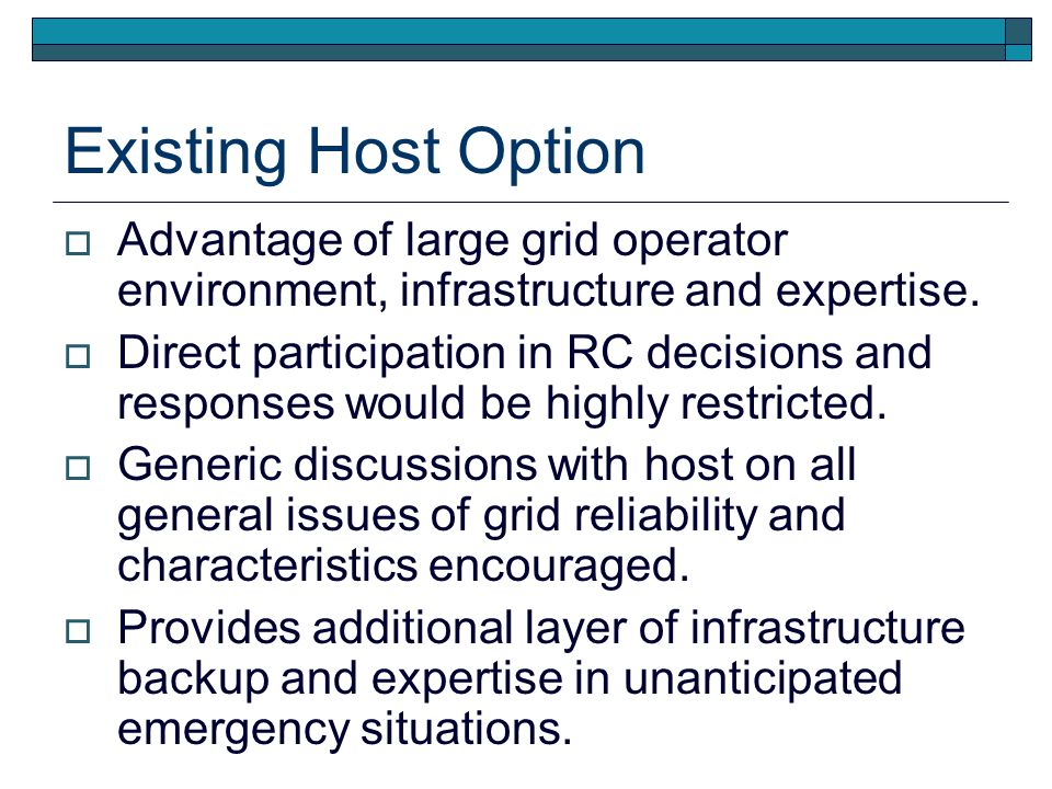 Existing Host Option Advantage of large grid operator environment, infrastructure and expertise.