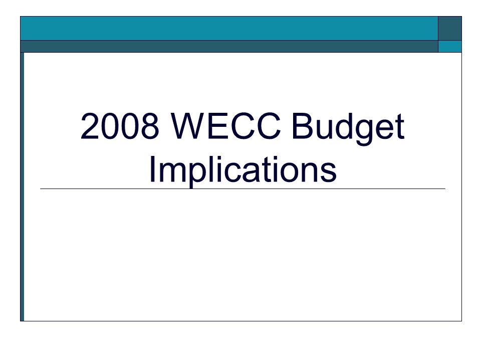 WECC Operated Facility Option Saves $11M over 5 Year Period Versus EDS WSM Host Option WECC Option Represents a Front Loaded Capital Investment $5.9M Over 2008 RC Budget EDS Option Cost Can Be Spread Easier to Meet WECC Budget Constraints