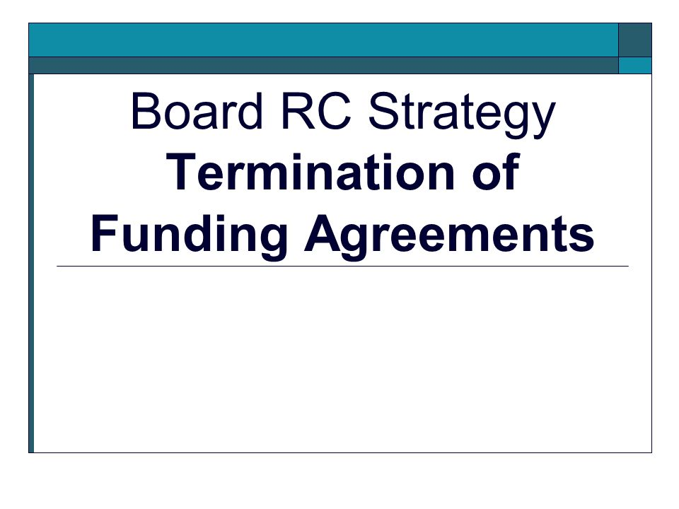 WECC Reliability Coordination Strategy Termination of Funding Agreements The WECC CEO is authorized to provide notice to the three current hosts of the WECC Reliability Coordination Centers that the Reliability Coordination funding agreements will be terminated.