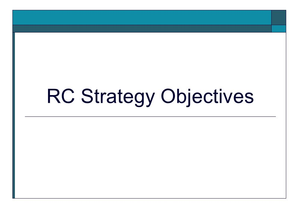 RC Strategy Objectives