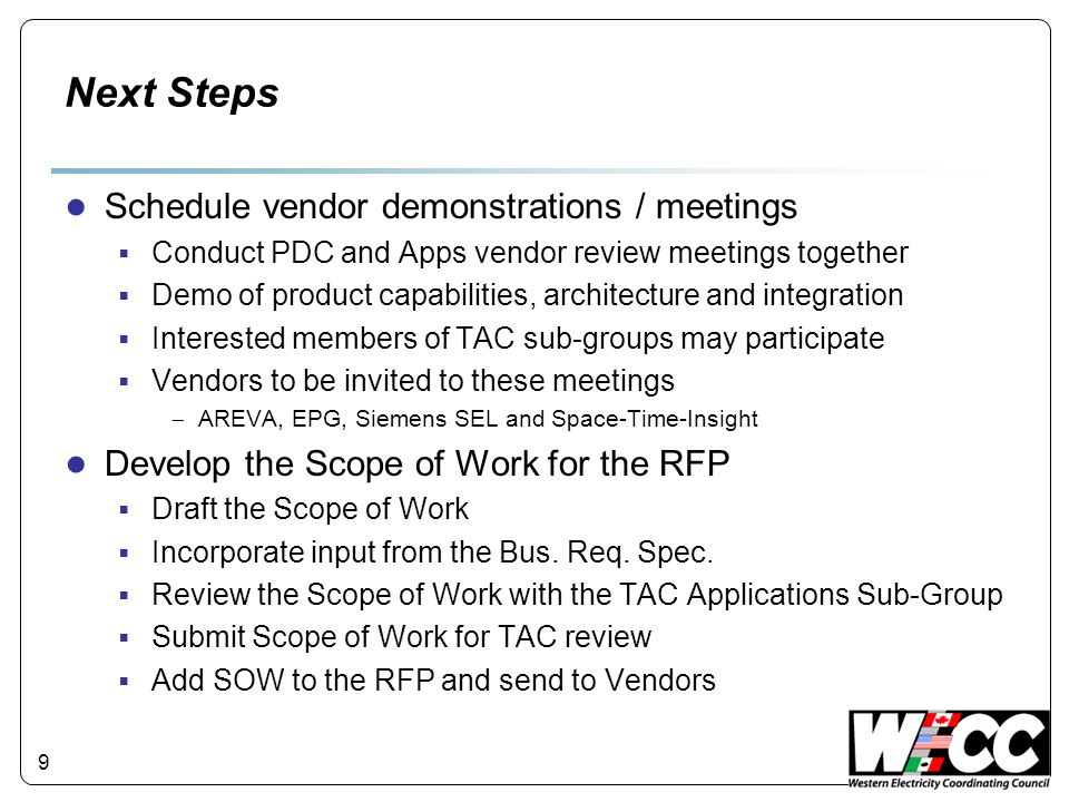 9 Next Steps Schedule vendor demonstrations / meetings Conduct PDC and Apps vendor review meetings together Demo of product capabilities, architecture