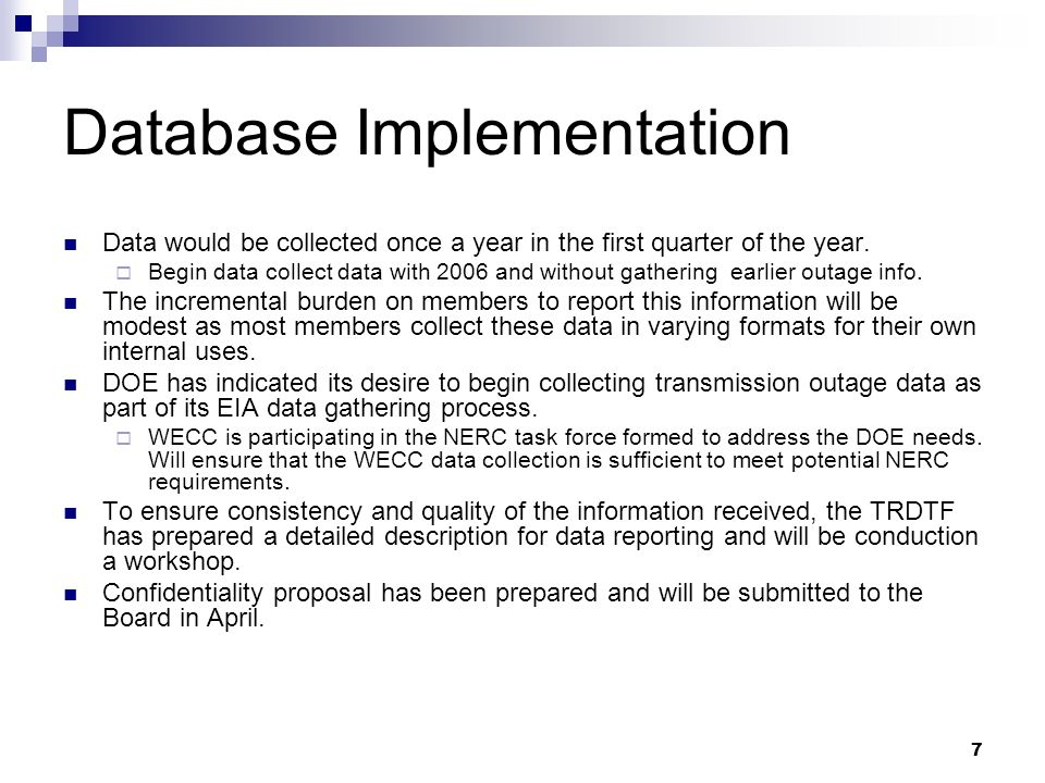 7 Database Implementation Data would be collected once a year in the first quarter of the year.