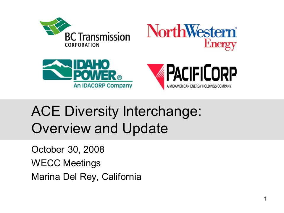 1 October 30, 2008 WECC Meetings Marina Del Rey, California ACE Diversity Interchange: Overview and Update