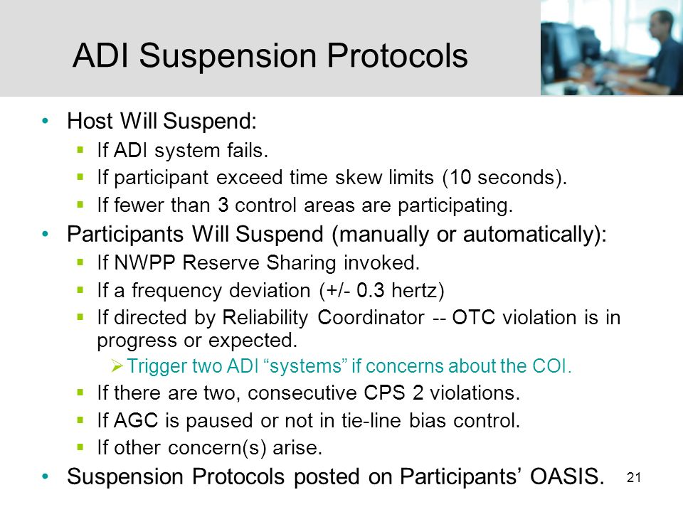 21 ADI Suspension Protocols Host Will Suspend: If ADI system fails.