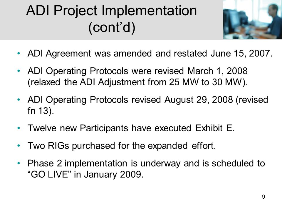 9 ADI Agreement was amended and restated June 15, 2007.