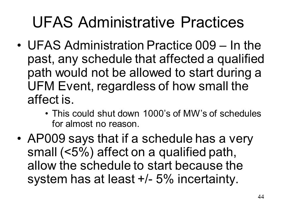 44 UFAS Administrative Practices UFAS Administration Practice 009 – In the past, any schedule that affected a qualified path would not be allowed to s