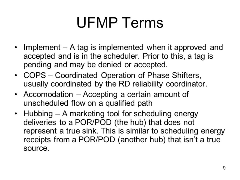 9 UFMP Terms Implement – A tag is implemented when it approved and accepted and is in the scheduler. Prior to this, a tag is pending and may be denied
