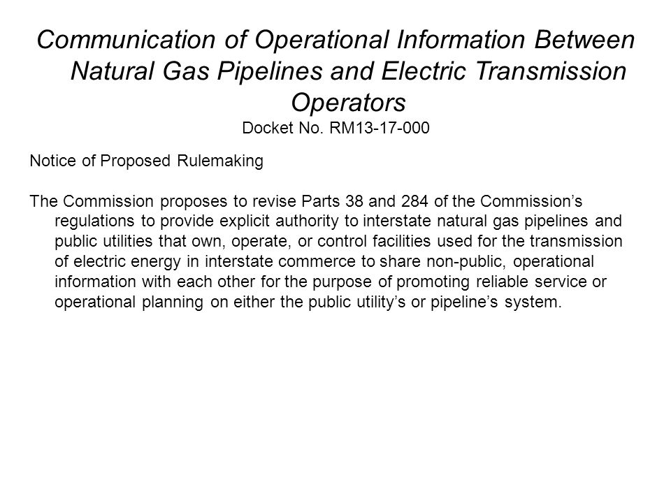 Communication of Operational Information Between Natural Gas Pipelines and Electric Transmission Operators Docket No. RM13-17-000 Notice of Proposed R