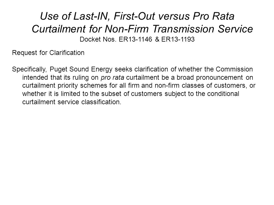Use of Last-IN, First-Out versus Pro Rata Curtailment for Non-Firm Transmission Service Docket Nos. ER13-1146 & ER13-1193 Request for Clarification Sp