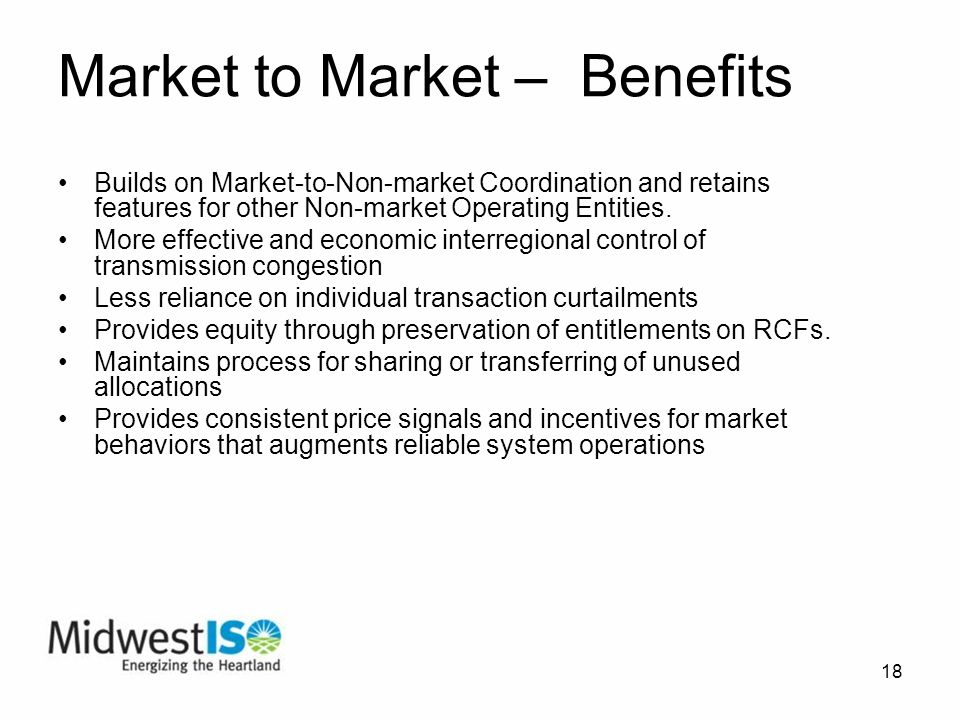18 Market to Market – Benefits Builds on Market-to-Non-market Coordination and retains features for other Non-market Operating Entities.