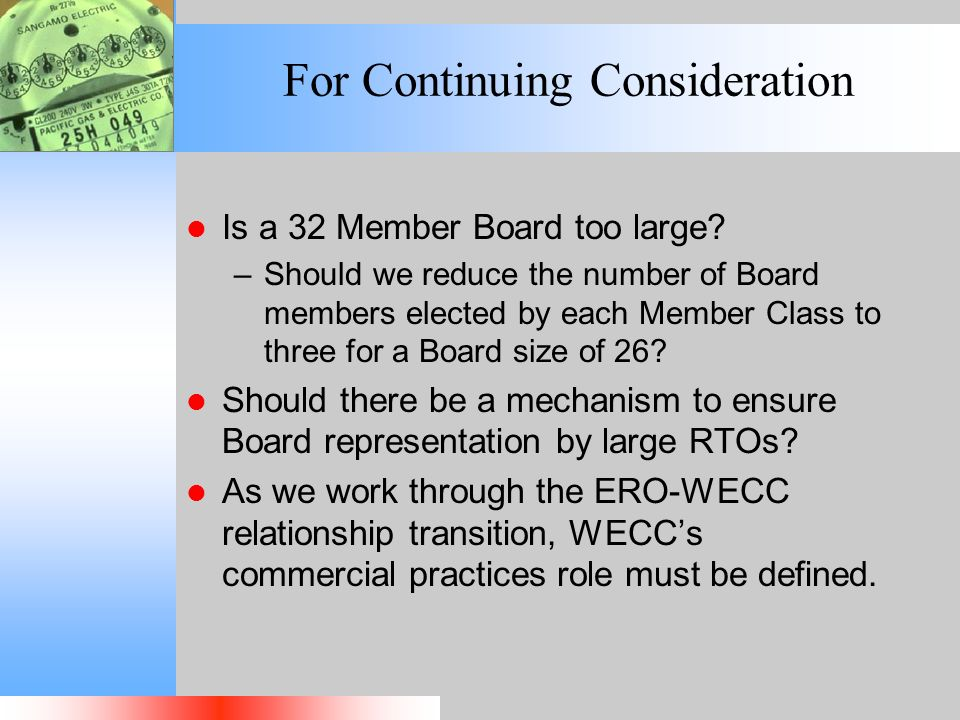 For Continuing Consideration Is a 32 Member Board too large.