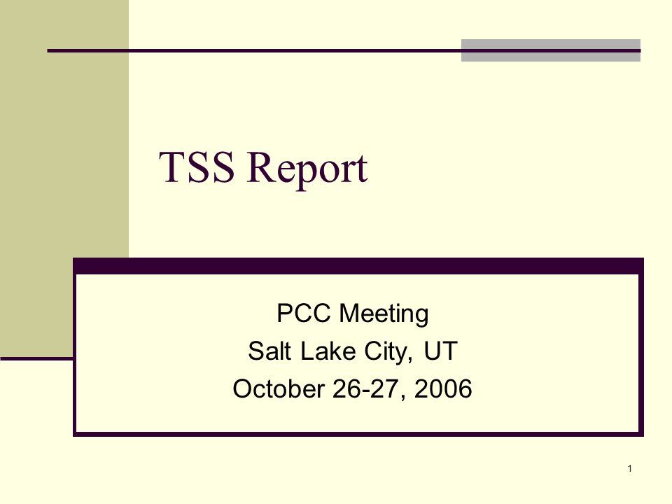1 TSS Report PCC Meeting Salt Lake City, UT October 26-27, 2006