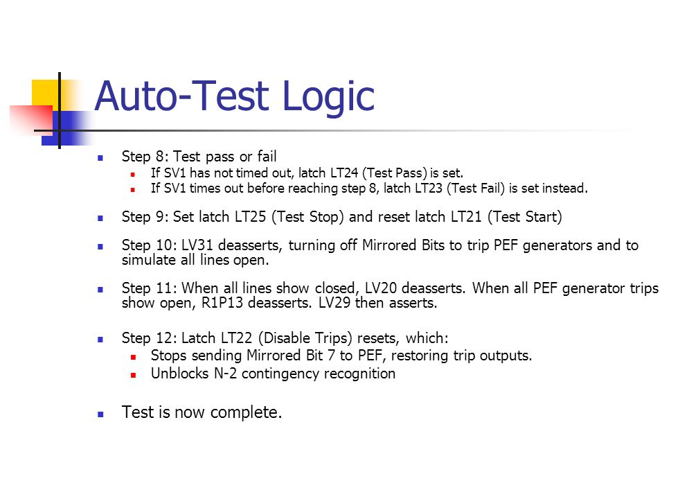 Auto-Test Logic Step 8: Test pass or fail If SV1 has not timed out, latch LT24 (Test Pass) is set.