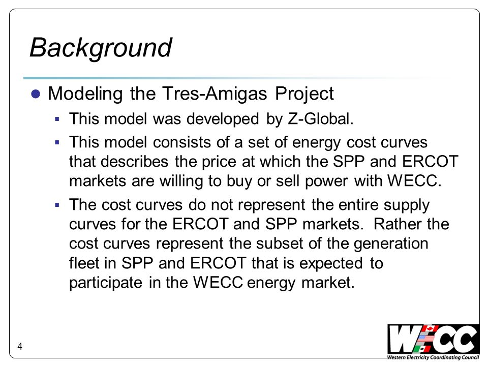 Modeling the Tres-Amigas Project This model was developed by Z-Global. This model consists of a set of energy cost curves that describes the price at
