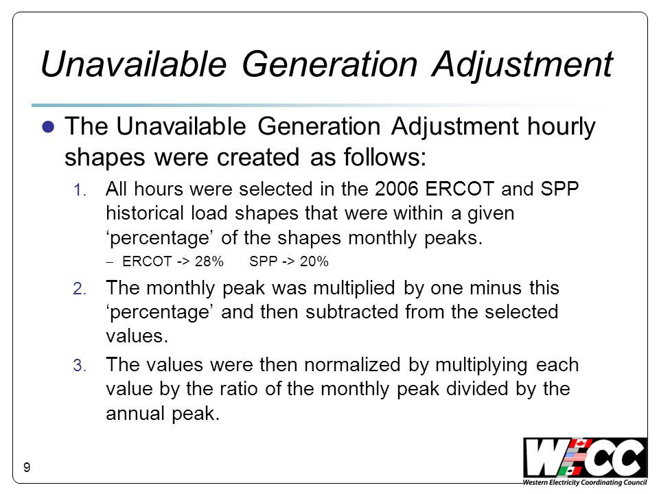 Unavailable Generation Adjustment The Unavailable Generation Adjustment hourly shapes were created as follows: 1. All hours were selected in the 2006