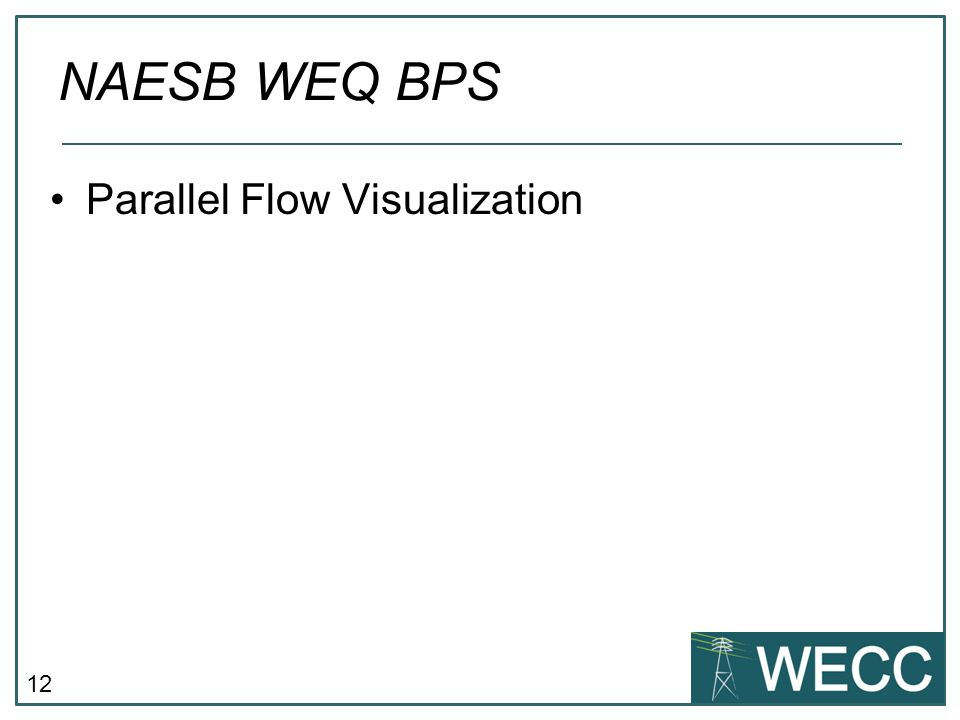 12 Parallel Flow Visualization NAESB WEQ BPS