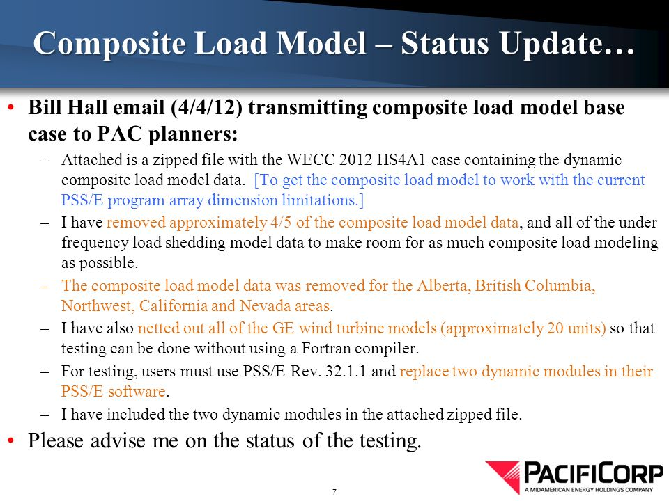 Bill Hall email (4/4/12) transmitting composite load model base case to PAC planners: –Attached is a zipped file with the WECC 2012 HS4A1 case containing the dynamic composite load model data.