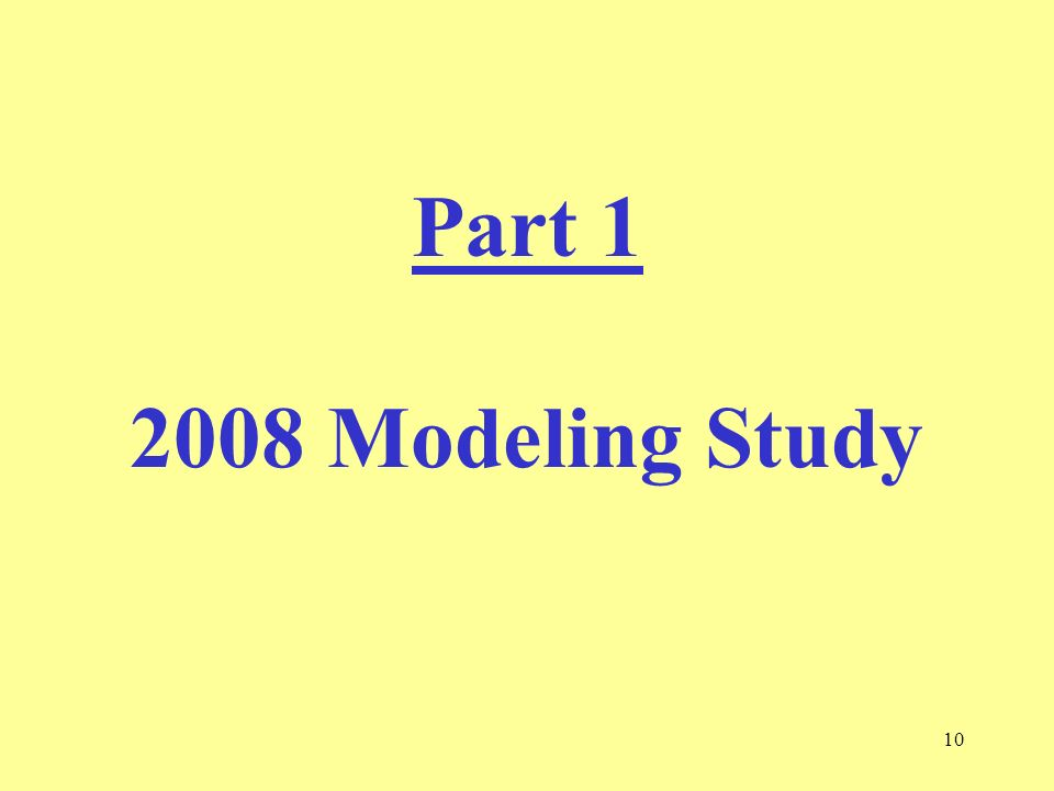 10 Part 1 2008 Modeling Study