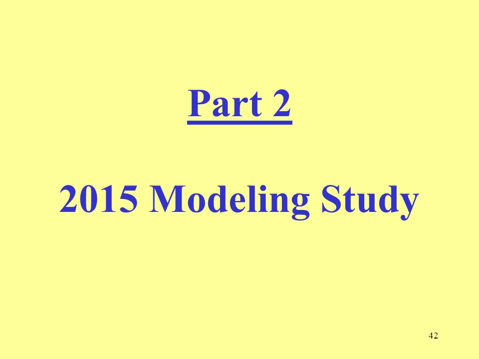 42 Part 2 2015 Modeling Study