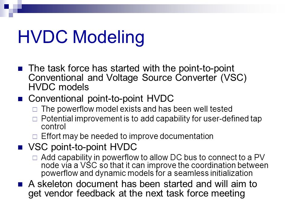 The task force has started with the point-to-point Conventional and Voltage Source Converter (VSC) HVDC models Conventional point-to-point HVDC The po