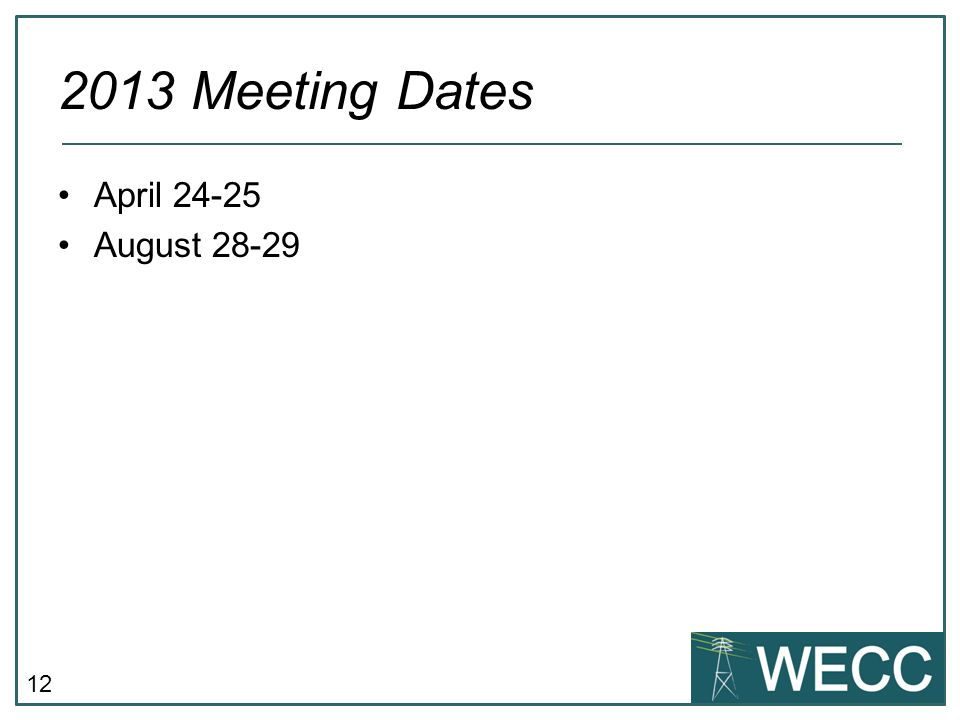 12 April 24-25 August 28-29 2013 Meeting Dates