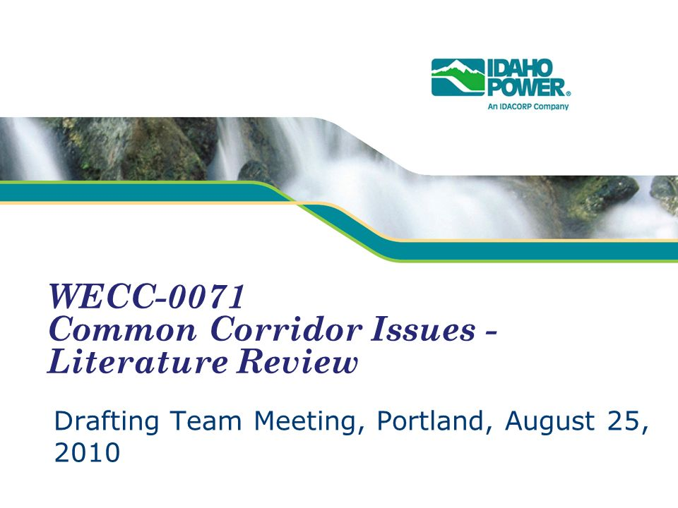 WECC-0071 Common Corridor Issues - Literature Review Drafting Team Meeting, Portland, August 25, 2010