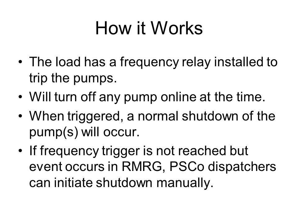 How it Works The load has a frequency relay installed to trip the pumps.