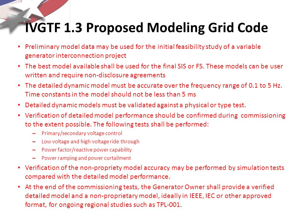 IVGTF 1.3 Proposed Modeling Grid Code Preliminary model data may be used for the initial feasibility study of a variable generator interconnection pro