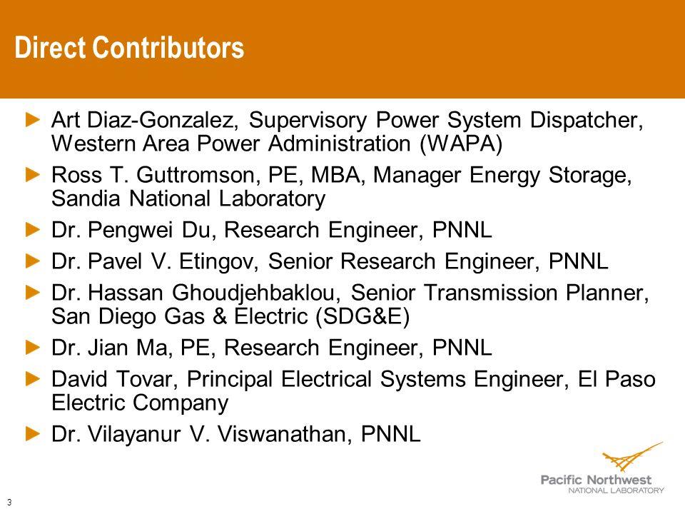 3 Direct Contributors Art Diaz-Gonzalez, Supervisory Power System Dispatcher, Western Area Power Administration (WAPA) Ross T.